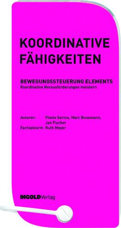 Koordinative Fähigkeiten von Bussmann,  Marc, Fischer,  Jan, Serino,  Flavio