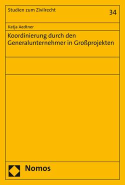 Koordinierung durch den Generalunternehmer in Großprojekten von Aedtner,  Katja