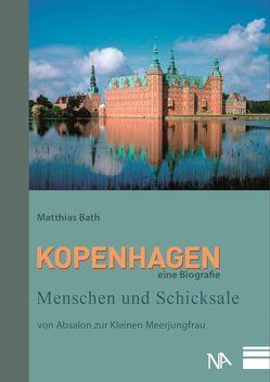 Kopenhagen – eine Biografie von Bath,  Matthias