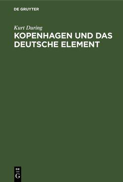 Kopenhagen und das deutsche Element von During,  Kurt