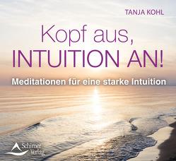 Kopf aus, Intuition an! von Kohl,  Tanja