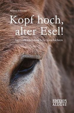 Kopf hoch, alter Esel! von Elgass,  Peter, Schneider,  Helmut