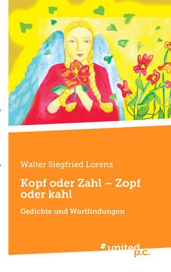 Kopf oder Zahl – Zopf oder kahl von Lorenz,  Walter Siegfried