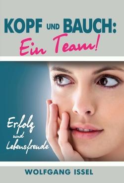 Kopf und Bauch: Ein Team! von Issel,  Wolfgang