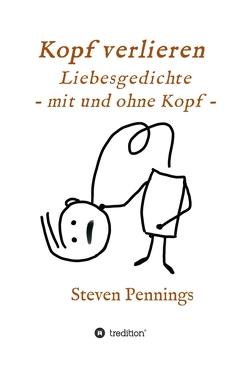 Kopf verlieren – Liebesgedichte – mit und ohne Kopf – von Pennings,  Steven
