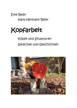 Kopfarbeit von Beier,  Elke und Hans-Hermann
