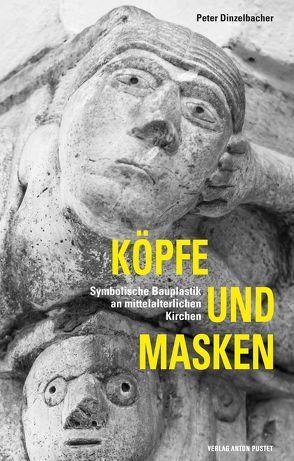 Köpfe und Masken von Dinzelbacher,  Peter