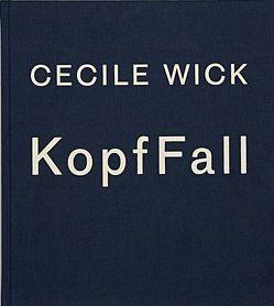 KopfFall von Wick,  Cécile, Zarnegin,  Kathy