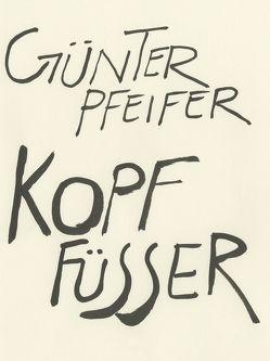 Kopffüßer_Fußköpfer von Pfeifer,  Günter
