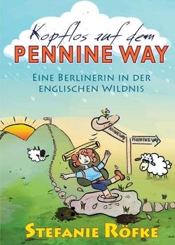 Kopflos auf dem Pennine Way von Röfke,  Stefanie