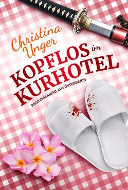 KOPFLOS IM KURHOTEL von Unger,  Christina