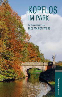 Kopflos im Park von Weiß,  Elke Marion