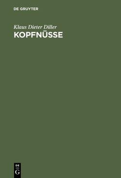 Kopfnüsse von Diller,  Klaus Dieter