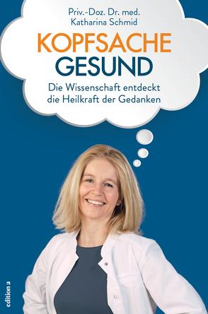 Kopfsache gesund von Schmid,  Katharina