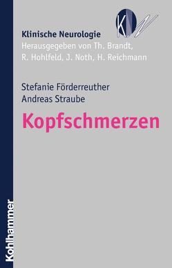 Kopfschmerzen von Brandt,  Thomas, Förderreuther,  Stefanie, Hohlfeld,  Reinhard, Noth,  Johannes, Reichmann,  Heinz, Straube,  Andreas