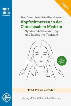 Kopfschmerzen in der Chinesischen Medizin von Janson,  Marcel, Ritter,  Sabine, Ziegler,  Birgit