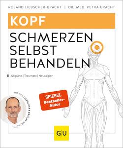 Kopfschmerzen selbst behandeln von Liebscher-Bracht,  Roland