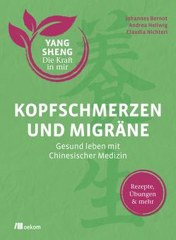 Kopfschmerzen und Migräne (Yang Sheng 5) von Bernot,  Johannes, Hellwig,  Andrea, Nichterl,  Claudia, Schramm,  Helmut, Tetling,  Christiane