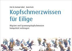 Kopfschmerzwissen für Eilige von Frisch,  Karin, Göbel,  Prof. Dr. Hartmut