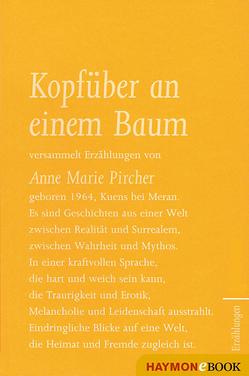 Kopfüber an einem Baum von Pircher,  Anne Marie