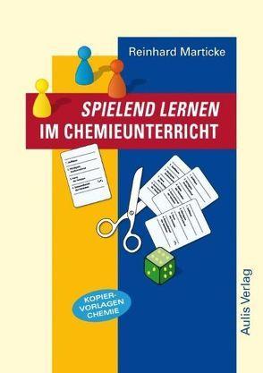 Kopiervorlagen Chemie / Spielend Lernen im Chemieunterricht von Marticke,  Reinhard