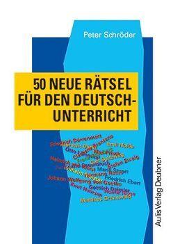 Kopiervorlagen Deutsch / 50 neue Rätsel für den Deutschunterricht von Schroeder,  Peter
