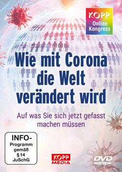 Kopp-Online-Kongress 2020: Wie mit Corona die Welt verändert wird