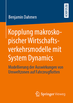 Kopplung makroskopischer Wirtschaftsverkehrsmodelle mit System Dynamics von Dahmen,  Benjamin