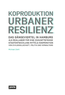 Koproduktion Urbaner Resilienz von Ziehl,  Michael