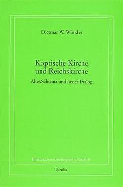 Koptische Kirche und Reichskirche von Coreth,  Emerich, Kern,  Walter, König,  Franz, Rotter,  Hans, Winkler,  Dietmar W.