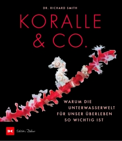 Koralle & Co. von Smith,  Dr. Richard