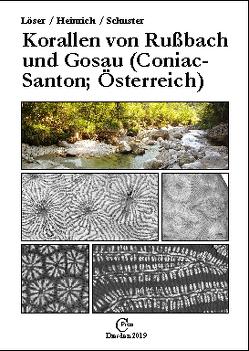 Korallen von Rußbach und Gosau (Coniac-Santon; Österreich) von Heinrich,  Matthias, Löser,  Hannes, Schuster,  Ulrike