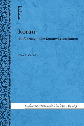 Koran – Einführung in die Koranwissenschaften von El Omari,  Dina