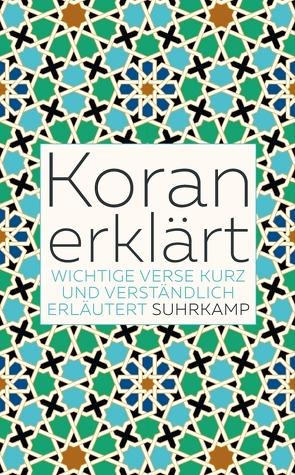 Koran erklärt von Weber,  Andreas-Peter