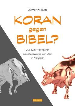 Koran gegen Bibel? von Gaab,  Werner M.