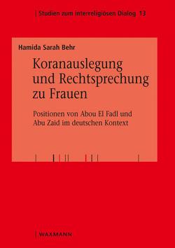 Koranauslegung und Rechtsprechung zu Frauen von Behr,  Hamida Sarah