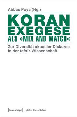 Koranexegese als »Mix and Match« von Poya,  Abbas