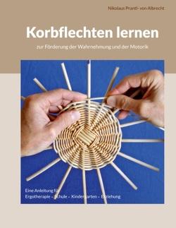 Korbflechten lernen von Prantl- von Albrecht,  Nikolaus