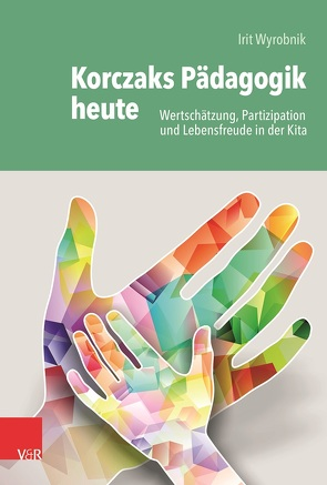 Korczaks Pädagogik heute von Wyrobnik,  Irit