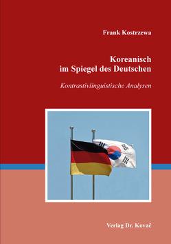 Koreanisch im Spiegel des Deutschen von Kostrzewa,  Frank