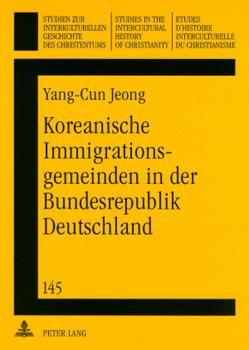 Koreanische Immigrationsgemeinden in der Bundesrepublik Deutschland von Jeong,  Yang-Cun