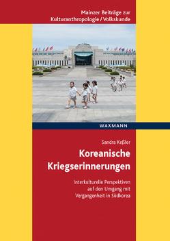 Koreanische Kriegserinnerungen von Keßler,  Sandra