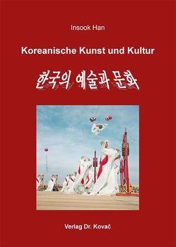 Koreanische Kunst und Kultur von Han,  Insook