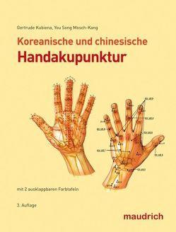 Koreanische und chinesische Handakupunktur von Kubiena,  Gertrude, Mosch-Kang,  You Song