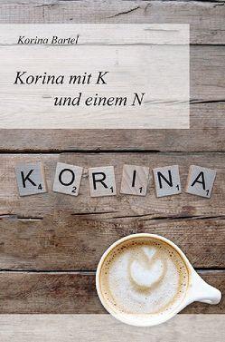 """Korina mit """"K"""" und einem """"N"""" von Bartel,  Korina"""