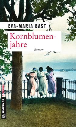 Kornblumenjahre von Bast,  Eva-Maria