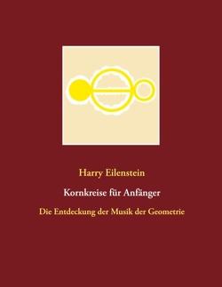 Kornkreise für Anfänger von Eilenstein,  Harry