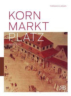 Kornmarktplatz Bregenz von Klagian,  Thomas