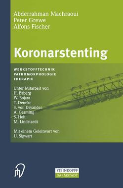 Koronarstenting von Baberg,  H., Bojara,  W., Deneke,  T., Dryander,  S. von, Fischer,  A., Germing,  A., Grewe,  P., Holt,  S., Lindstaedt,  M., Machraoui,  A., Sigwart,  U.
