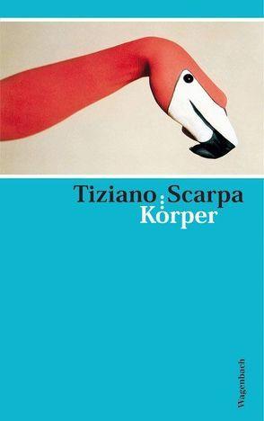 Körper von Roth,  Olaf, Scarpa,  Tiziano
